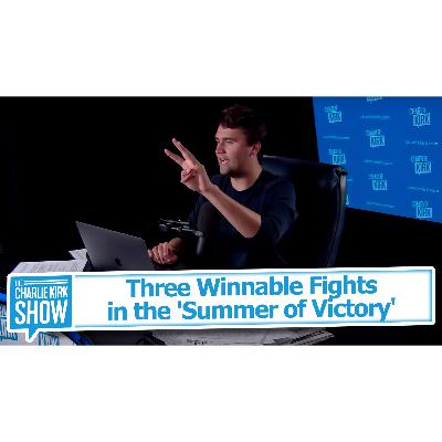 Three Winnable Fights in the 'Summer of Victory'