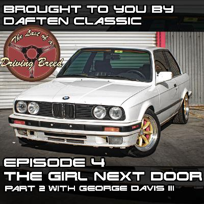 The Girl Next Door, Part 2 [George Davis III]