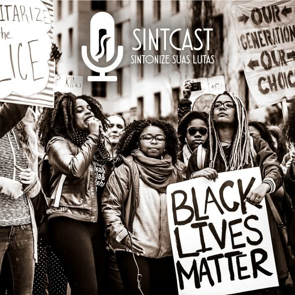 SINTCAST_003 - Uma questão racial estadunidense e brasileira, ou racismo estrutural e práticas antirracistas