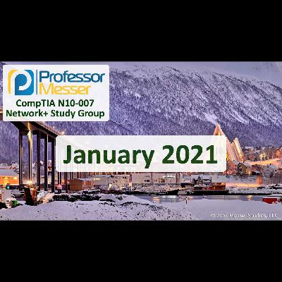 Professor Messer's Network+ Study Group After Show - January 2021