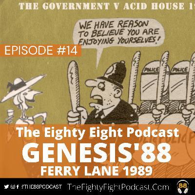 The Eighty Eight Podcast | #14 | Genesis'88 Ferry Lane 1989