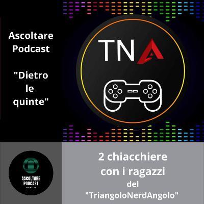 """Consolle da gioco e film imperdibili coi ragazzi del """"TriangoloNerdAngolo"""" (Dietro le quinte di """"Ascoltare Podcast"""")"""