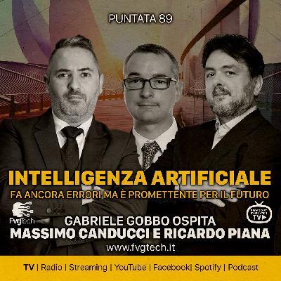 89 - Intelligenza Artificiale. Gabriele Gobbo con Massimo Canducci e Ricardo Piana
