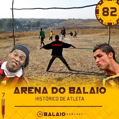 #82 - Arena do Balaio - Histórico de atleta