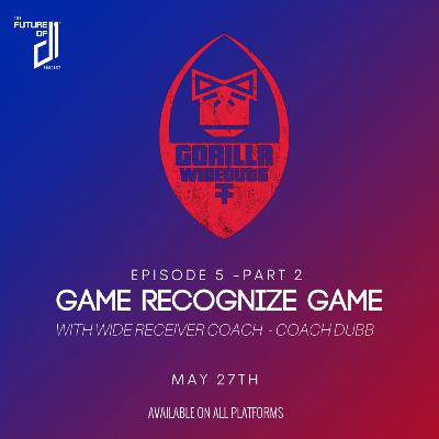 Ep.6 - Game Recognize Game with Coach Dubb, Part 2