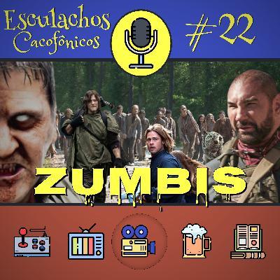 EP #22 - Zumbis