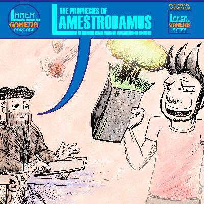The Prophecies of Lamestrodamus