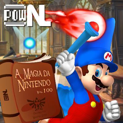 Nintendo POWdcast #100 – A Magia da Nintendo