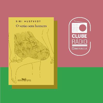 #140 - Clube Rádio Companhia - O verão sem homens