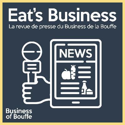 Eat's Business #9 | Ecole d'Agriculture par Xavier Niel, restaurants ouverts en Italie et l'engouement pour le vrac alimentaire | avec la participation de Célia Rennesson, Directrice générale de Réseau Vrac