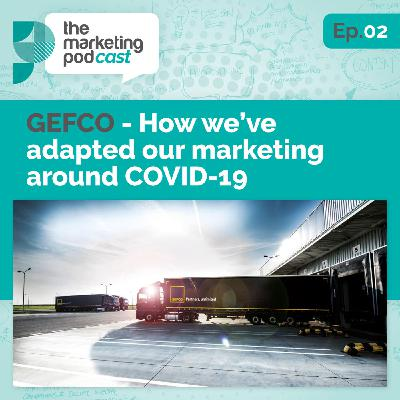 How B2B logistics company GEFCO have adapted marketing strategies during Covid-19