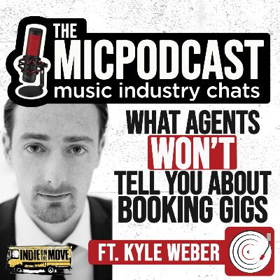 What Booking Agents Won't Tell You About Booking Gigs   ft. Kyle Weber of Indie on The Move