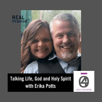 Talking Life, God and Holy Spirit with Erika Potts