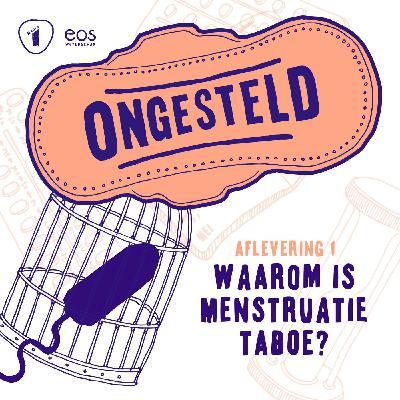 Waarom is menstruatie taboe?