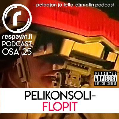 Respawn.fi Podcast, osa 25: Pelikonsoliflopit