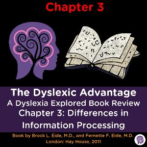 "#20 ""Dyslexic Advantage"" CH.3. Review of ""Differences in Information Processing"" Dyslexia Memory"