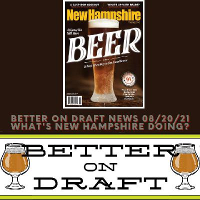 Better on Draft News (08/20/21) - What's Happening in New Hampshire?