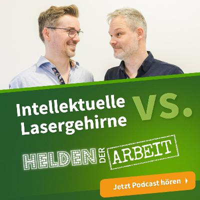 26. Intellektuelle vs. Lasergehirne - was werden unsere Azubis?