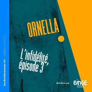 Ornella  - L'infidélité, épisode 3