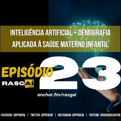 #23 | Inteligência artificial e demografia aplicadas à saúde materno-infantil | Luciana Correia Alves