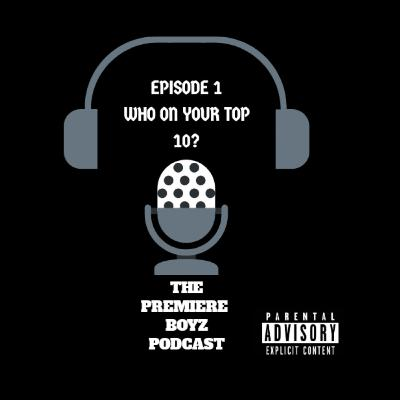 Episode 1 - who on your top 10 9/11/2019
