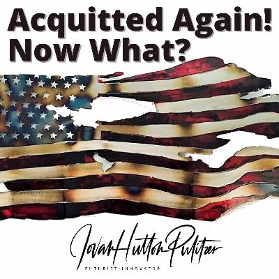 Acquitted Again Now What How Does America Move Forward