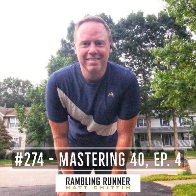 #274 - Mastering 40, Ep. 4