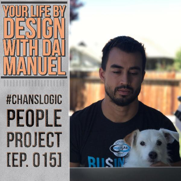 Your Life By Design w/Dai Manuel | People Project Ep 015