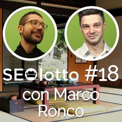 Come diventare sereni come Marco Ronco (con Marco Ronco)[SEOlotto #18]