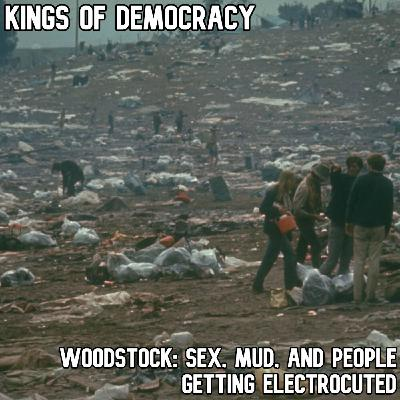 Woodstock: Sex, Mud and People Getting Electrocuted