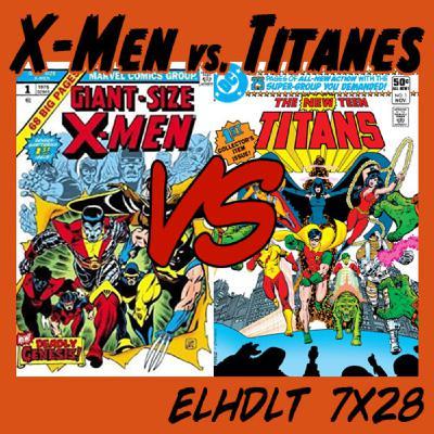 [ELHDLT] 7x28 Patrulla-X vs. Nuevos Titanes