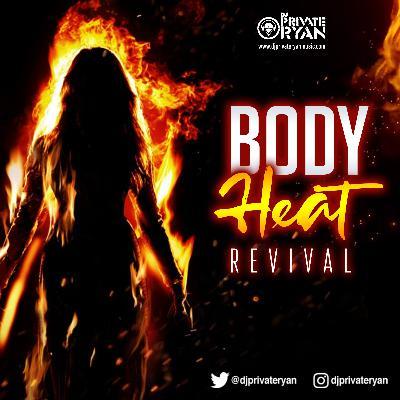 Private Ryan Presents BODYHEAT Revival 2020