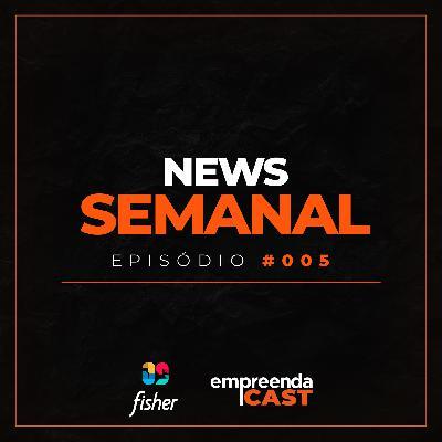 NEWS SEMANAL - EPISÓDIO #005