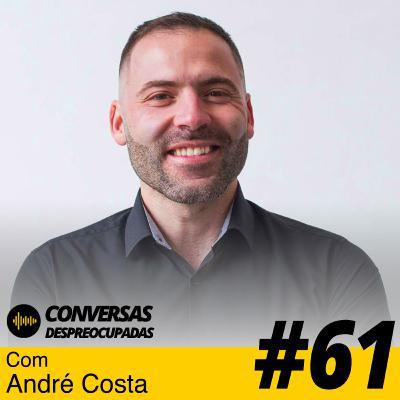 #61 – O fim das carreiras nas empresas… – com André Costa