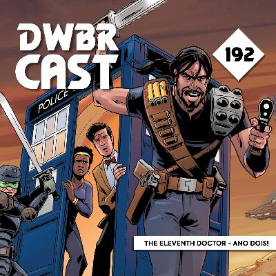 DWBRcast 192 - The Eleventh Doctor - Ano Dois, da Titan Comics!