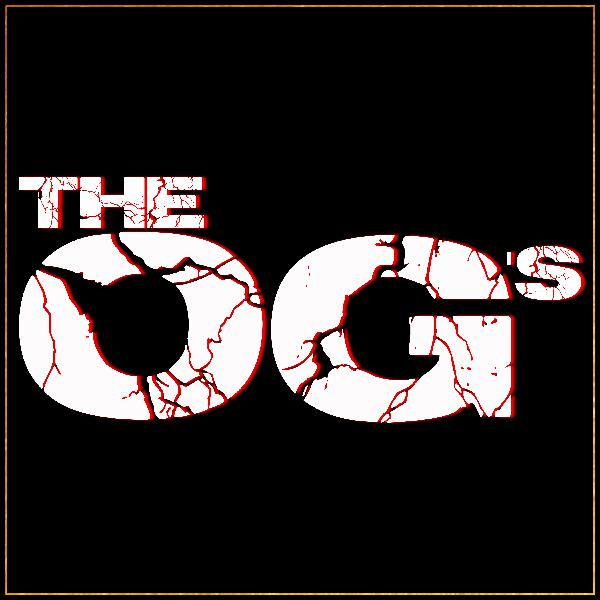 The OG's 008 - Twisting Your Minds, Smashing Your Dreams