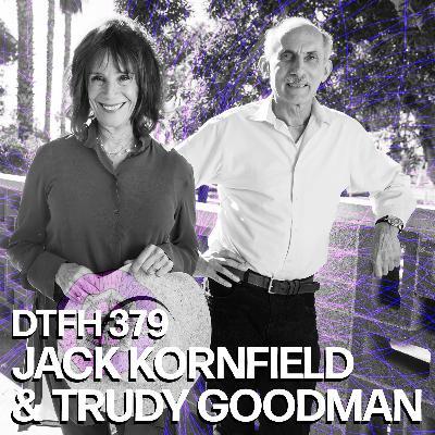 379: Jack Kornfield and Trudy Goodman