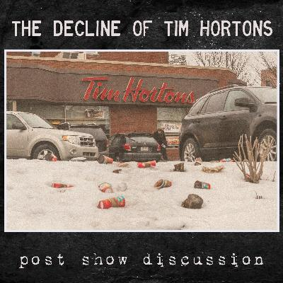 Post Show - the Decline of Tim Hortons