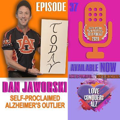 Dan Jaworski - Self-Proclaimed Alzheimer's Outlier