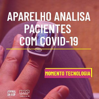 Momento Tecnologia #43: Adaptação de oxímetro de dedo auxilia no combate à pandemia
