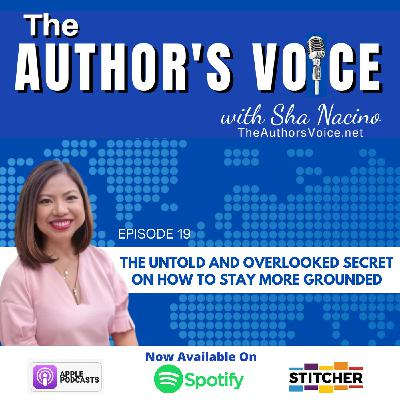 TAV 019 : The Untold and Overlooked Secret on How to Stay More Grounded