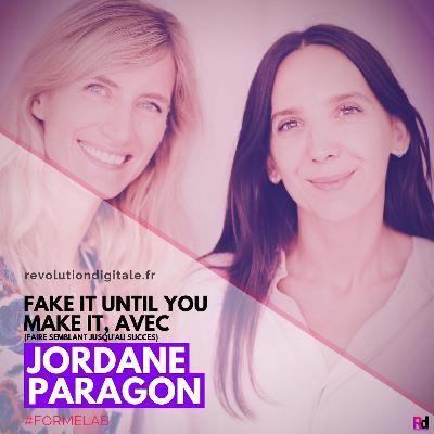 Fake it until you make it (faire semblant jusqu'au succès), avec Jordane Paragon (FOR ME LAB)