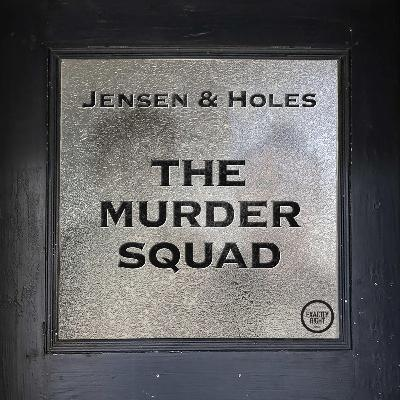 Coming Soon: Jensen and Holes: The Murder Squad!