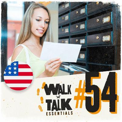 Walk 'n' Talk Essentials #54 - You got mail!