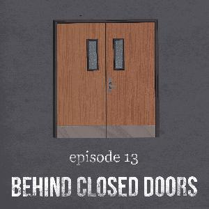 Behind Closed Doors | 13