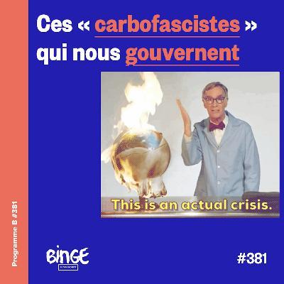 Ces «carbofascistes» qui nous gouvernent