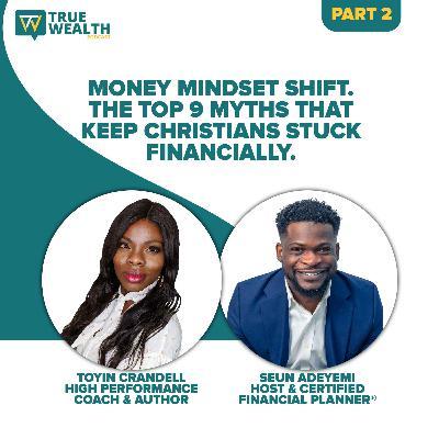 Money Mindset Shift. The Top 9 Myths That Keep Christians Stuck Financially - Part 2