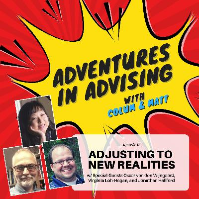 Adjusting to New Realities - Adventures in Advising