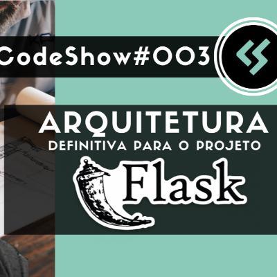 #003 - Arquitetura Definitiva para o Projeto Web Com Python e Flask