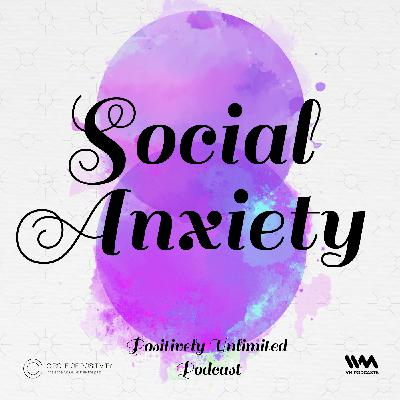 Ep. 77: Social Anxiety
